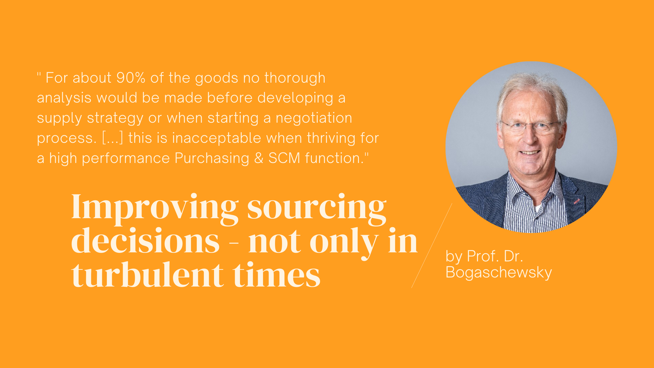 Improving sourcing decisions – not only in turbulent times